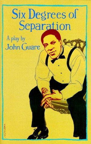 Six Degrees of Separation, Guare, John