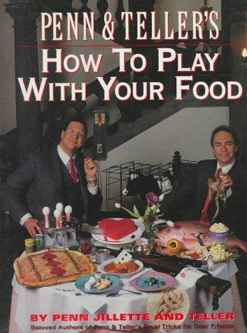 Penn and Teller's How to Play with Your Food