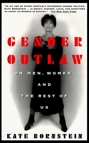 Gender outlaw by Kate Bornstein