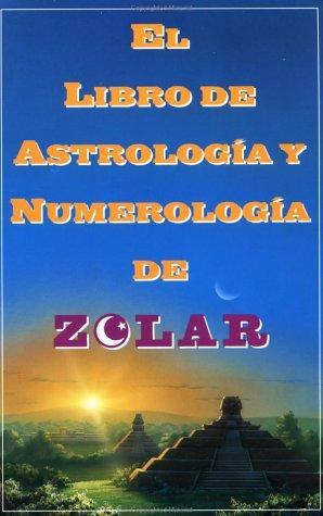 El libro de astrología y numerología de Zolar