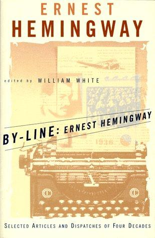 By-line, Ernest Hemingway