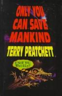 Only You Can Save Mankind (Galaxy Children's Large Print Books)