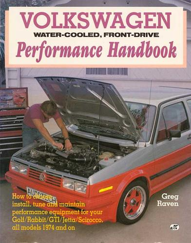 Volkswagen, water-cooled, front-drive performance handbook by Greg Raven