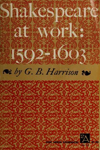 Shakespeare at work, 1592-1603.
