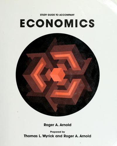 Study guide to accompany Economics by Roger A. Arnold