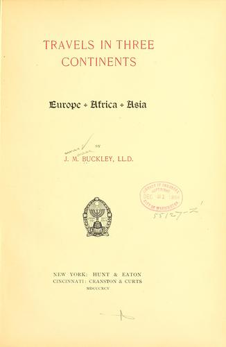 Travels in three continents. Europe, Africa, Asia.