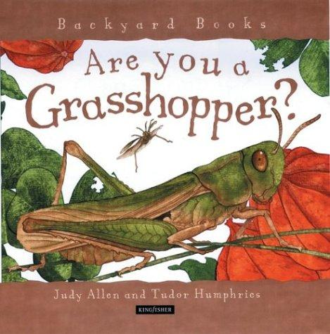 Are You a Grasshopper? (Backyard Books)