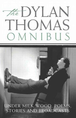 The Dylan Thomas Omnibus