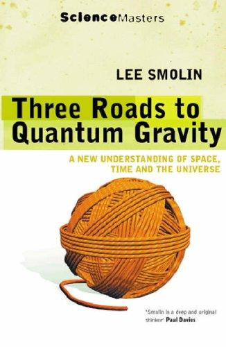 Download Three Roads to Quantum Gravity (Science Masters)