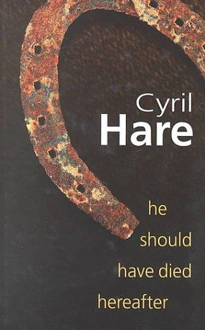 He should have died hereafter by Cyril Hare