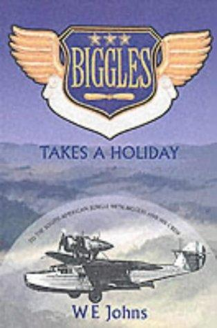 Biggles Takes a Holiday
