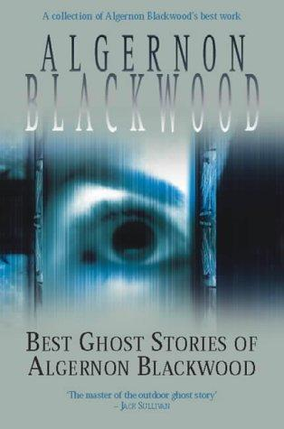 Download The Best Ghost Stories of Algernon Blackwood