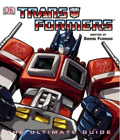 Transformers: The Ultimate Guide, Furman, Simon; Chasemore, Richard (Illustrator)