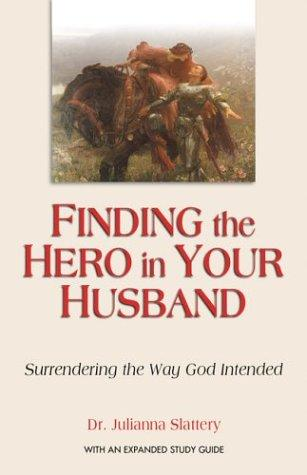 Download Finding the Hero in Your Husband