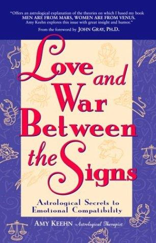 Love and War Between the Signs by Amy Keehn