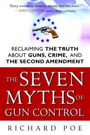 The Seven Myths of Gun Control
