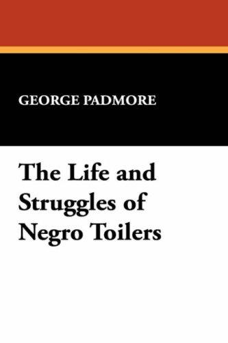 The life and struggles of Negro toilers