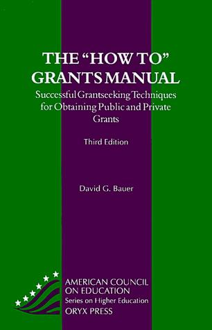"The "" how to"" grants manual by David G. Bauer"