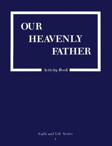 Download Our Heavenly Father (Faith and Life)