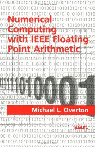 Numerical computing with ieee floating point arithmetic Michael L. Overton