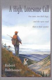 A High, Lonesome Call [Hardcover] by Holthouser, Robert