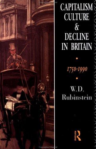 Capitalism, culture, and decline in Britain, 1750-1990