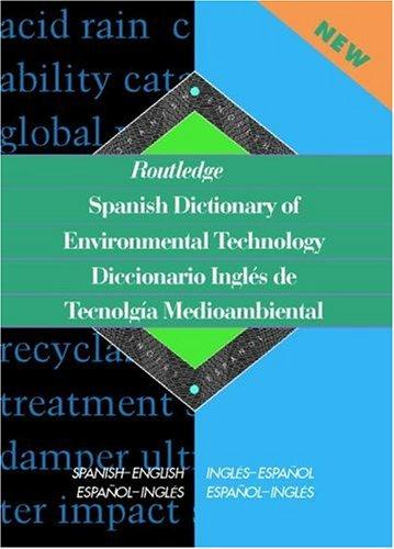 Download Routledge Spanish dictionary of environmental technology