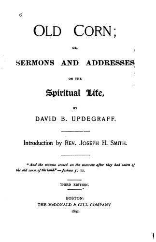 Old Corn: Or, Sermons and Addresses on the Spiritual Life