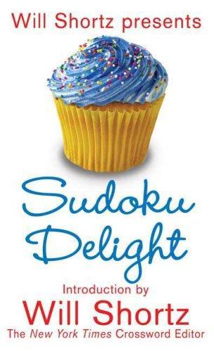Will Shortz Presents Sudoku Delight
