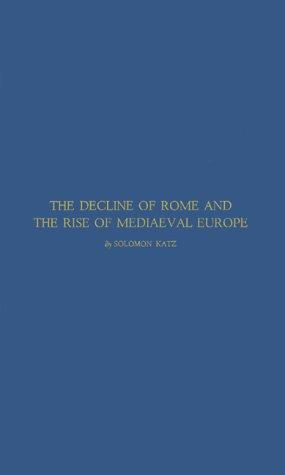 Download The decline of Rome and the rise of mediaeval Europe