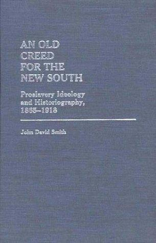 Download An old creed for the new South