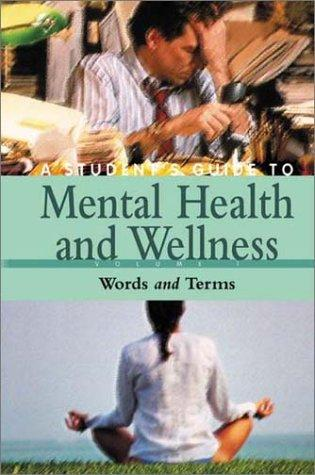 A Student's Guide to Mental Health & Wellness