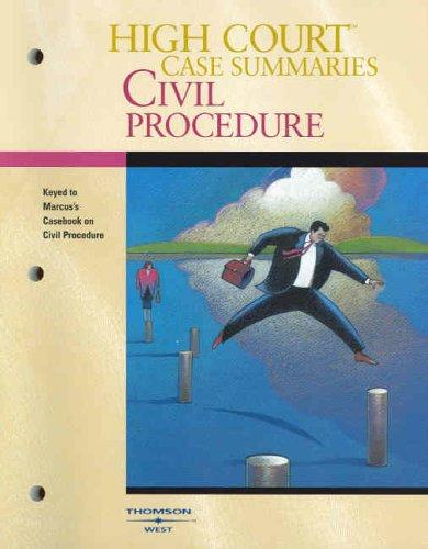 Download High Court Case Summaries on Civil Procedure (Keyed to Marcus, Fourth Edition)