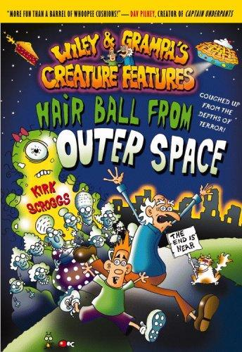 Download Hair Ball from Outer Space (Wiley and Grampa's Creature Features, No. 6)