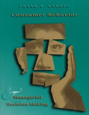 Consumer behavior and managerial decision making