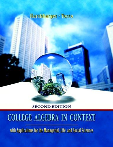 Download College algebra in context with applications for the managerial, life, and social sciences