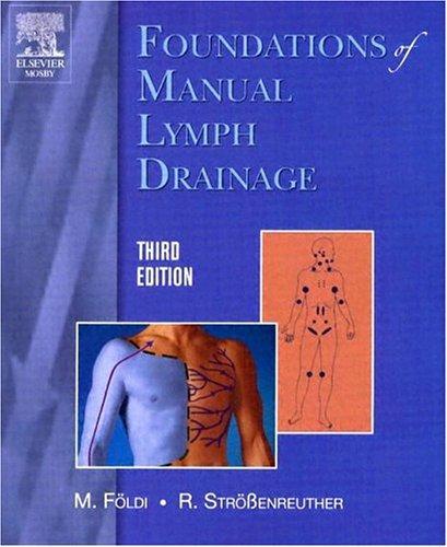 Foundations of Manual Lymph Drainage, 3rd Edition, Foldi, Michael; Roman Strossenreuther