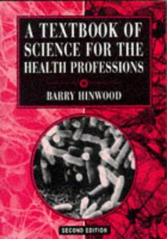 A Textbook of Science for the Health Professions
