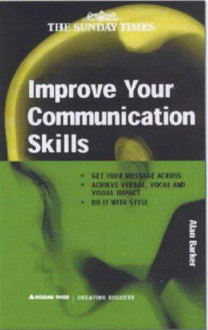 Download Improve Your Communication Skills (Creating Success)