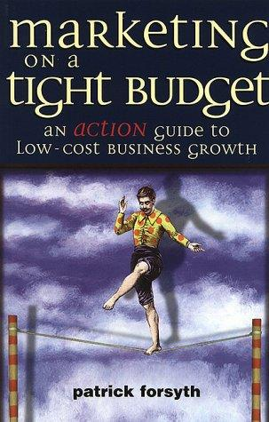 Download Marketing on a Tight Budget