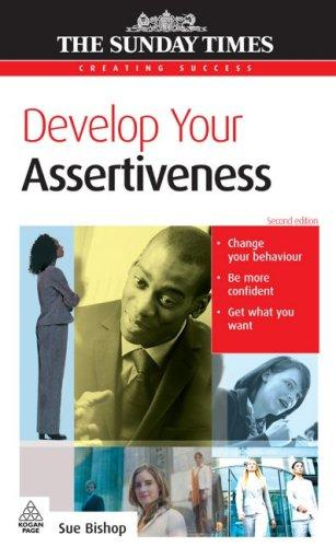Download Develop Your Assertiveness (Creating Success)