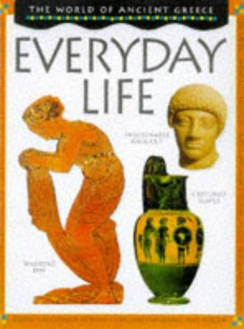 Download Everyday Life (World of Ancient Greece)