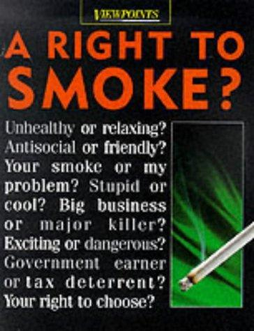 A Right to Smoke? (Viewpoints)
