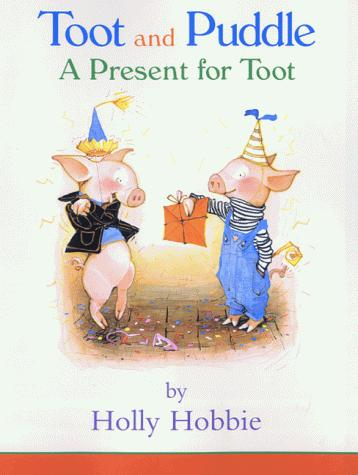 Download A Present for Toot (Toot & Puddle)