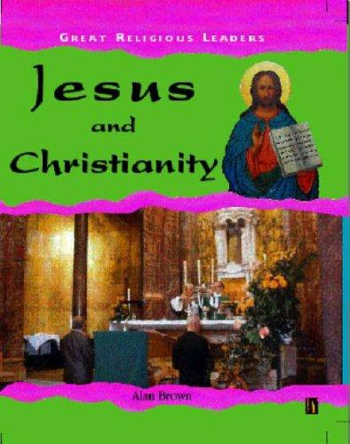 Jesus and Christianity (Great Religious Leaders)
