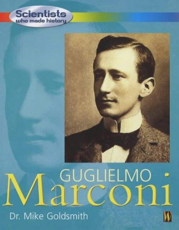 Download Guglielmo Marconi (Scientists Who Made History)