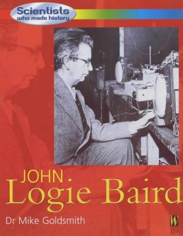 Download John Logie Baird (Scientists Who Made History)
