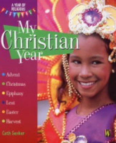 Download My Christian Year (A Year of Religious Festivals)