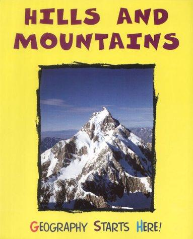 Download Hills and Mountains (Geography Starts Here!)