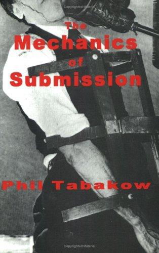 The Mechanics of Submission, Tabakow, Philip